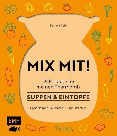 Gebundenes Buch »MIX MIT! 55 Rezepte für meinen Thermomix® -...«
