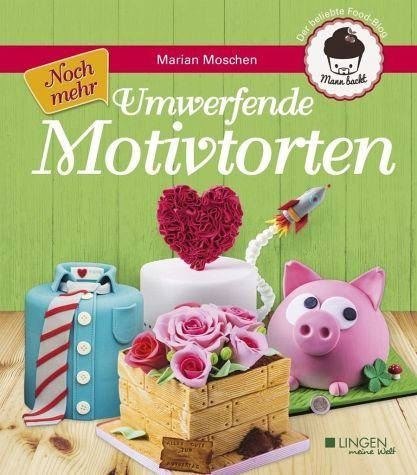 Gebundenes Buch »Noch mehr umwerfende Motivtorten«