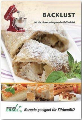 Heft »Backlust - Rezepte geeignet für KitchenAid«