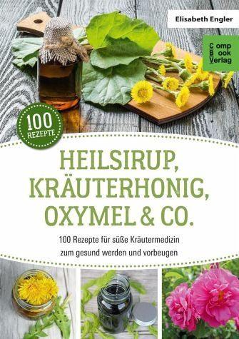 Broschiertes Buch »Heilsirup, Kräuterhonig, Oxymel & Co.«