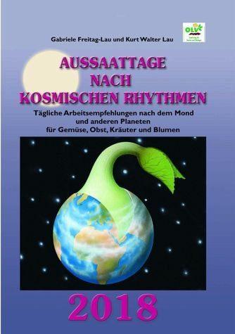 Broschiertes Buch »Aussaattage nach kosmischen Rhythmen 2018«