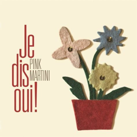 Audio CD »Pink Martini: Je Dis Oui!«