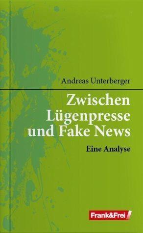 Broschiertes Buch »Zwischen Lügenpresse und Fake News«
