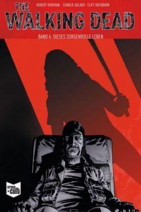 Broschiertes Buch »Dieses sorgenvolle Leben / The Walking Dead Bd.6«