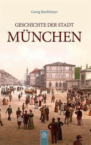 Broschiertes Buch »Geschichte der Stadt München«