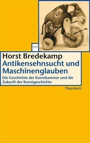 Broschiertes Buch »Antikensehnsucht und Maschinenglauben«