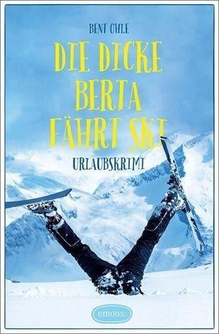 Broschiertes Buch »Die dicke Berta fährt Ski«