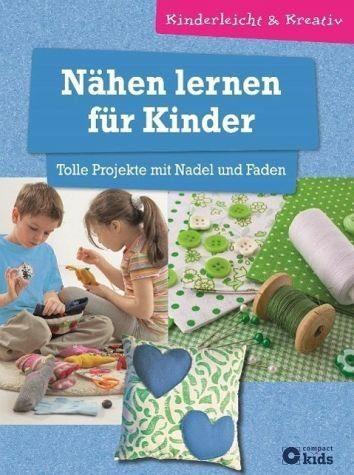 Gebundenes Buch »Nähen lernen für Kinder - Tolle Projekte mit...«