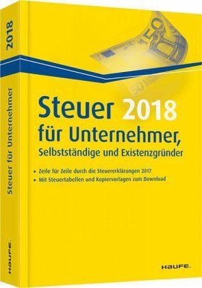 Broschiertes Buch »Steuer 2018 für Unternehmer, Selbstständige...«