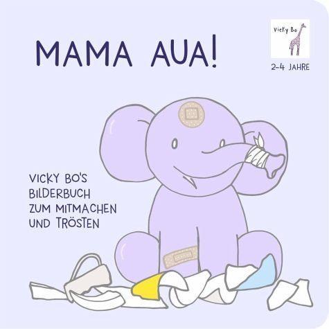 Buch mit Papp-Einband »Mama Aua! Vicky Bo's Bilderbuch zum Mitmachen...«