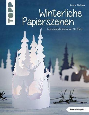 Broschiertes Buch »Winterliche Papierszenen (kreativ.kompakt)«