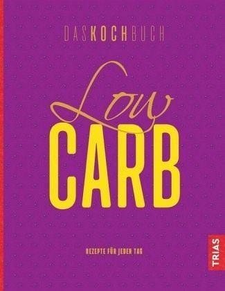 Gebundenes Buch »Low Carb - Das Kochbuch«