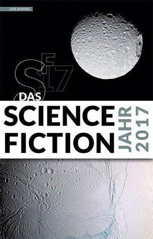Broschiertes Buch »Das Science Fiction Jahr 2017«