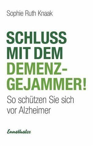Gebundenes Buch »Schluss mit dem Demenz-Gejammer!«