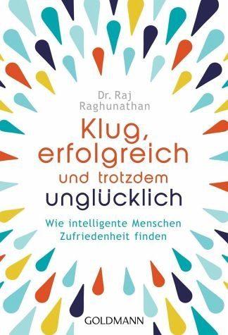 Broschiertes Buch »Klug, erfolgreich, und trotzdem unglücklich«