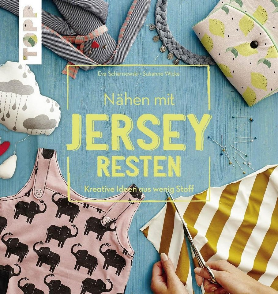 """Topp Buch """"Nähen mit JERSEY-Resten"""" 96 Seiten"""