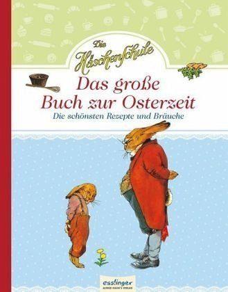 Gebundenes Buch »Die Häschenschule: Das große Buch zur Osterzeit«