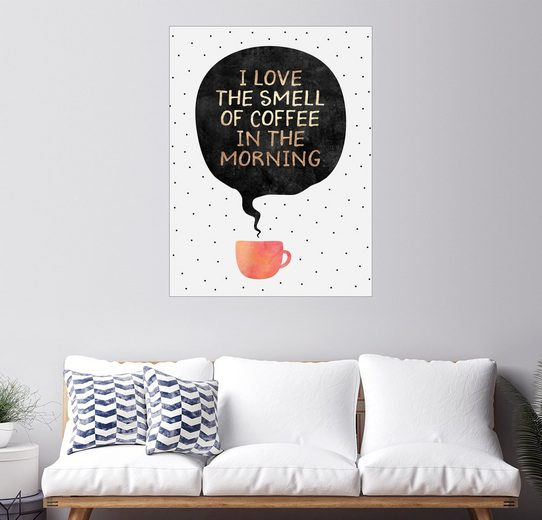 Posterlounge Wandbild - Elisabeth Fredriksson »I love the smell of coffee in the morning«