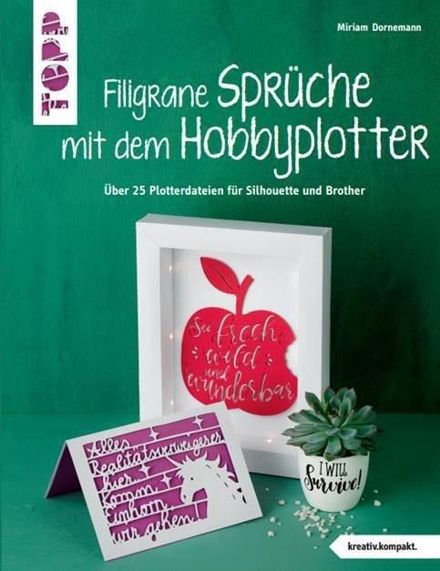 """Topp Buch """"Filigrane Sprüche mit dem Hobbyplotter"""" 48 Seiten online kaufen"""