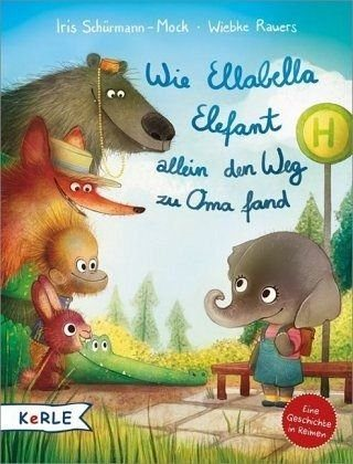 Gebundenes Buch »Wie Ellabella Elefant allein den Weg zu Oma fand«