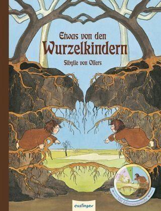 Buch mit Papp-Einband »Die Wurzelkinder: Etwas von den Wurzelkindern...«