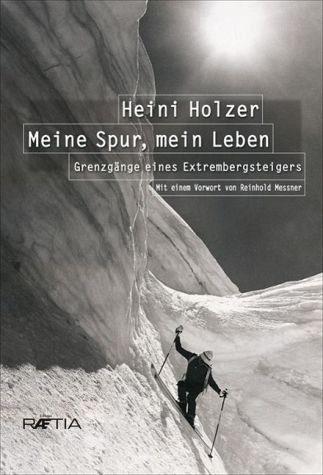 Broschiertes Buch »Heini Holzer. Meine Spur, mein Leben«