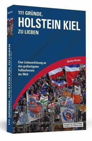 Broschiertes Buch »111 Gründe, Holstein Kiel zu lieben«