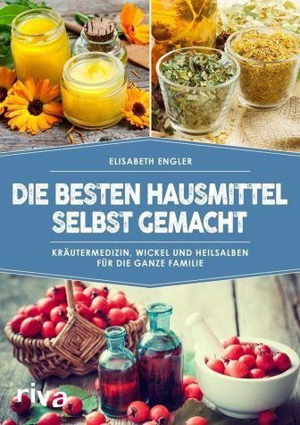 Broschiertes Buch »Die besten Hausmittel selbst gemacht«