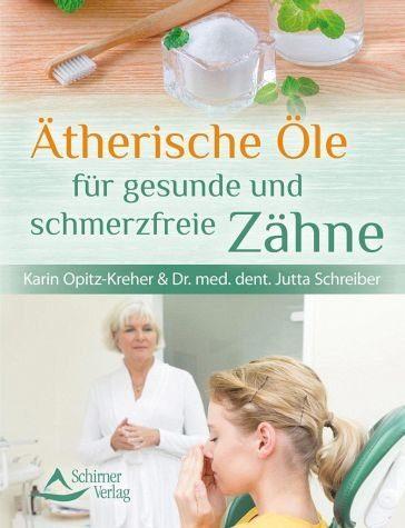 Broschiertes Buch »Ätherische Öle für gesunde und schmerzfreie Zähne«
