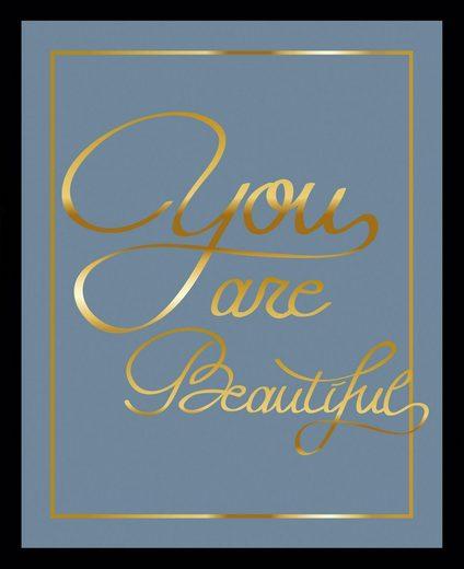 G&C Bild »YOU ARE BEAUTIFUL II blau«, gerahmt