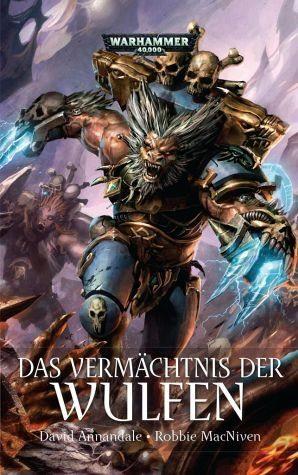 Broschiertes Buch »Warhammer 40.000 - Das Vermächtnis der Wulfen«