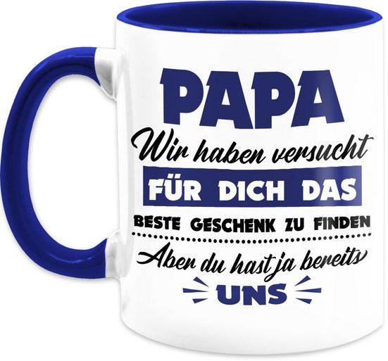 Shirtracer Tasse »Papa wir haben versucht das beste Geschenk zu finden dunkelblau - Vatertagsgeschenk Tasse - Tasse zweifarbig«, Keramik