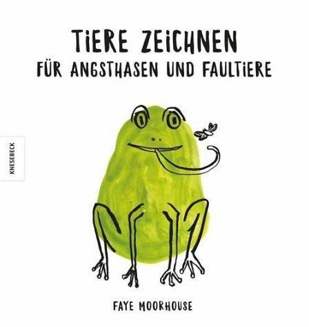 Gebundenes Buch »Tiere zeichnen für Angsthasen und Faultiere«