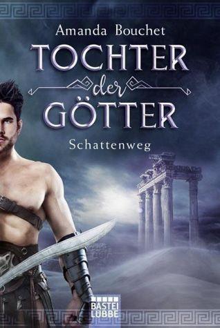 Broschiertes Buch »Schattenweg / Tochter der Götter Bd.3«