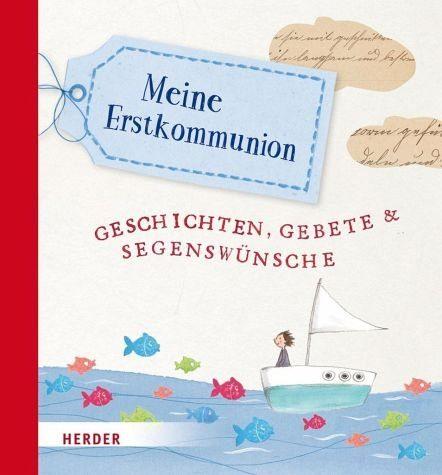 Gebundenes Buch »Meine Erstkommunion - Geschichten, Gebete und...«