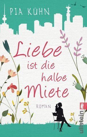 Broschiertes Buch »Liebe ist die halbe Miete«