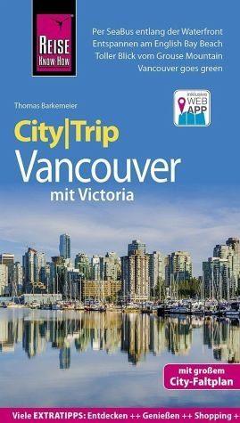 Broschiertes Buch »Reise Know-How CityTrip Vancouver mit Victoria«