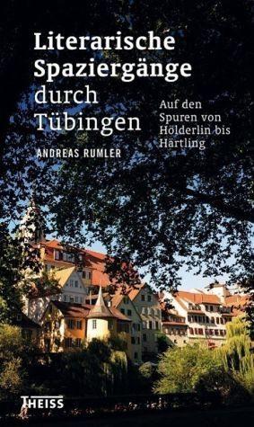 Broschiertes Buch »Literarische Spaziergänge durch Tübingen«
