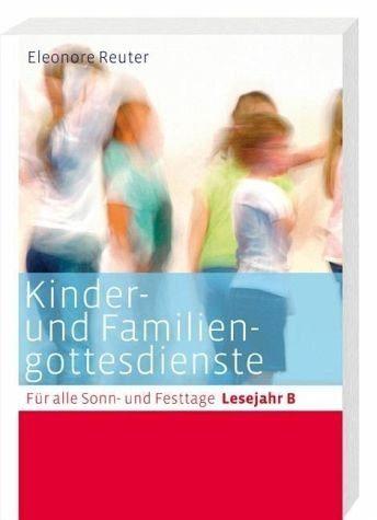 Broschiertes Buch »Kinder- und Familiengottesdienste für alle...«