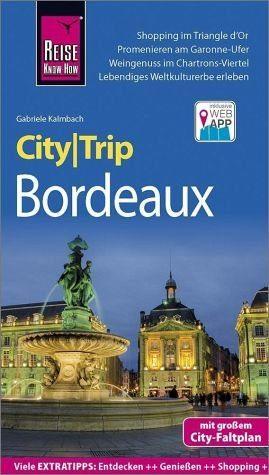 Broschiertes Buch »Reise Know-How CityTrip Bordeaux«