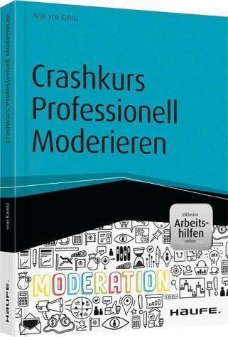 Broschiertes Buch »Crashkurs Professionell Moderieren - inkl....«