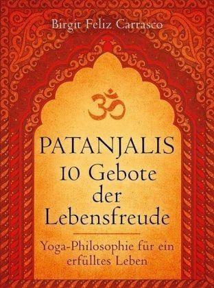 Gebundenes Buch »Patanjalis 10 Gebote der Lebensfreude«