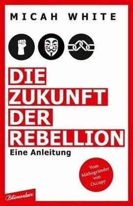Gebundenes Buch »Die Zukunft der Rebellion«