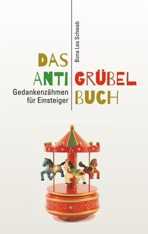 Broschiertes Buch »Das Anti-Grübel-Buch«