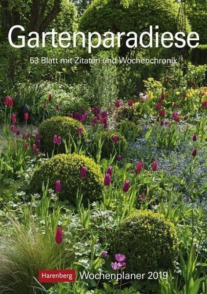 Kalender »Gartenparadiese 2019 Wochenplaner«