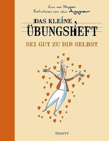 Broschiertes Buch »Das kleine Übungsheft - Sei gut zu dir selbst«