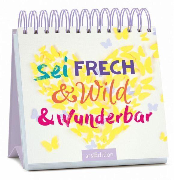 Broschiertes Buch »Sei frech & wild & wunderbar«