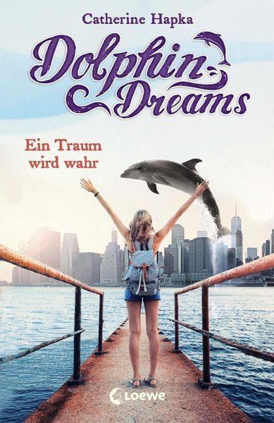 Gebundenes Buch »Ein Traum wird wahr / Dolphin Dreams Bd.3«