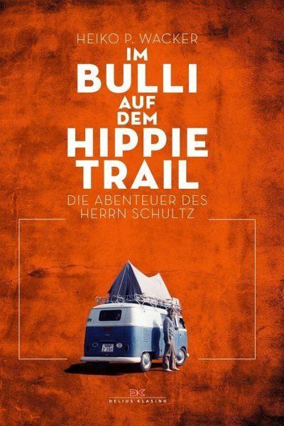 Gebundenes Buch »Im Bulli auf dem Hippie-Trail«