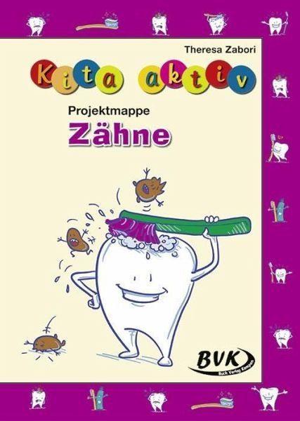 Broschiertes Buch »Kita aktiv Projektmappe Zähne«